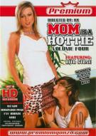 Mom Is A Hottie 4 Porn Movie