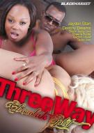 Three Way Chocolate Split Porn Movie