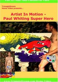 Primal Man: Artist In Motion - Paul Whiting Super Hero Porn Video