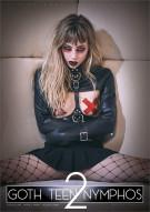 Goth Teen Nymphos 2 Porn Movie