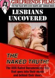 Lesbians Uncovered: The Naked Truth!