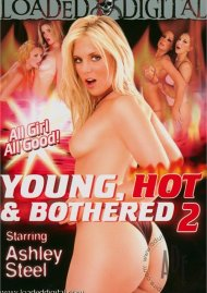 Young, Hot & Bothered 2 Porn Video