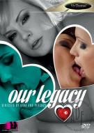 Our Legacy Porn Movie