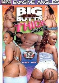 Big Black Butts Wit Thick Dentz Porn Video