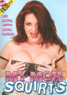 My Mom Squirts Porn Movie