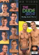 Dude Show, The: Reality Sucks! Part 2 Porn Movie