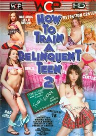 How To Train a Delinquent Teen 2 Porn Movie