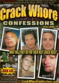 Crack Whore Confessions Vol. 1 Porn Video