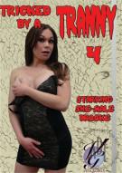 Tricked By A Tranny! 4 Porn Movie