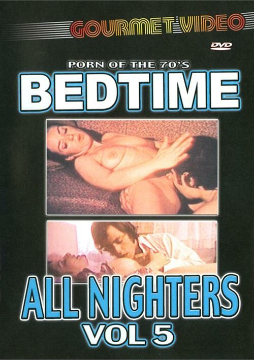 Bedtime All Nighters Vol. 5