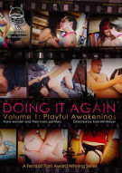 Doing It Again Vol. 1: Playful Awakenings Porn Movie
