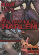 Real Raw Holes of Harlem: Raw Harlem Holes 3, The Porn Movie