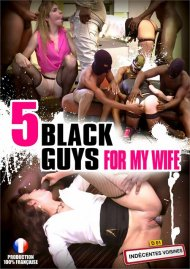 5 Black Guys for My Wife Porn Video