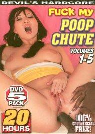 Fuck My Poop Chute Vol. 1-5 Porn Movie