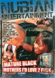 Mature Black Mothers I'd Love 2 Fuck Porn Video