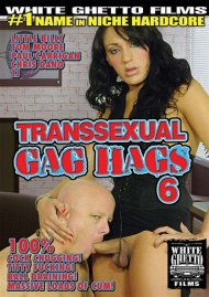 Transsexual Gag Hags 6 Porn Video