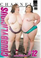 Chubbylicious #12 Porn Movie