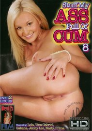 Stuff My Ass Full of Cum 8 Porn Movie