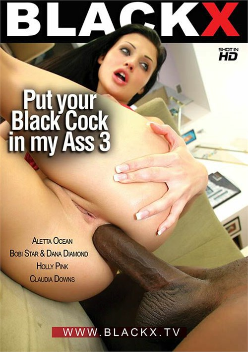 Put Your Black Cock in My Ass 3