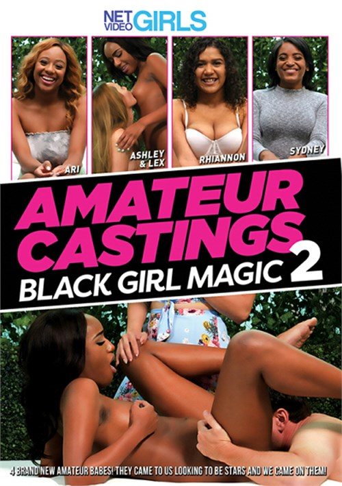 Black on black girls free porn Amateur Castings Black Girl Magic 2 2019 Net Video Girls Adult Dvd Empire