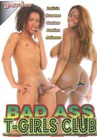 Bad Ass T-Girls Club Porn Video