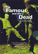 Famous and the Dead, The Movie
