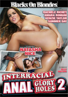 Interracial Anal Glory Holes 2 Porn Movie