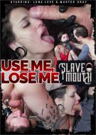 Slavemouth: Use Me, Lose Me Porn Video
