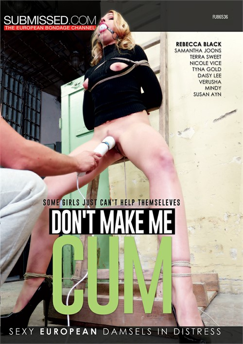 Don T Make Me Cum 2020 Submissed Adult Dvd Empire