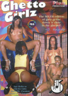 Ghetto Girlz 6 Porn Movie