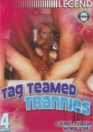 Tag Teamed Trannies Porn Movie