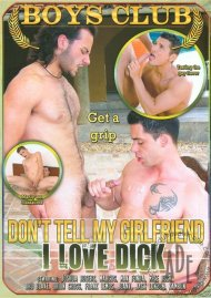 Dont Tell My Girlfriend I Love Dick Gay Porn Movie