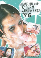 Icing On Top: Sperm Showers! #6 Porn Movie