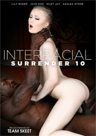Interracial Surrender 10 streaming porn video from Team Skeet.