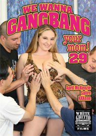 We Wanna Gangbang Your Mom 29 Porn Video