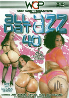All Dat Azz 40 Porn Movie