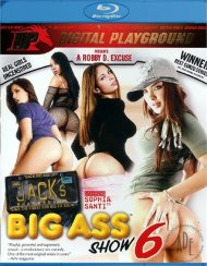 Jacks Playground: Big Ass Show 6 Blu-ray Porn Movie