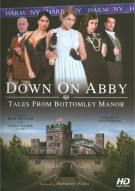 Down On Abby: Tales From The Bottomley Manor Porn Video