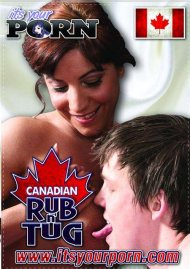 Canadian Rub N' Tug Porn Video