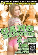 Gang Banged! 2 Porn Movie
