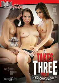 It Takes Three Vol. 3: All Girl Edition Porn Movie