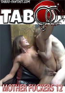 Mother Fuckers 12 Porn Video