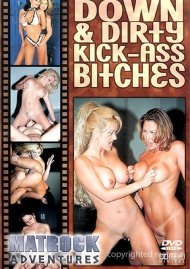 Down & Dirty Kick-Ass Bitches Porn Video