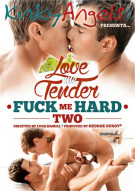 Love Me Tender, Fuck Me Hard 2 Gay Porn Movie