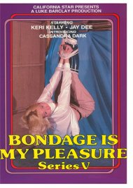 Bondage is My Pleasure Series 5 Porn Video