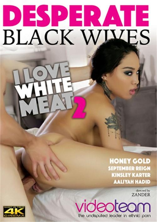 Desperate Black Wives: I Love White Meat 2