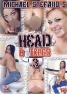Head Bitches 3 Porn Movie