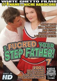 I Fucked Your Step Father! 7