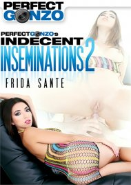 Perfect Gonzo's Indecent Inseminations 2