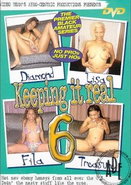 Keeping It Real 6 Porn Video